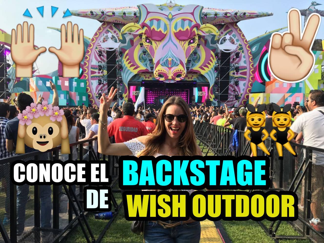 ¡Conoce el Backstage del Wish Outdoor 2016!