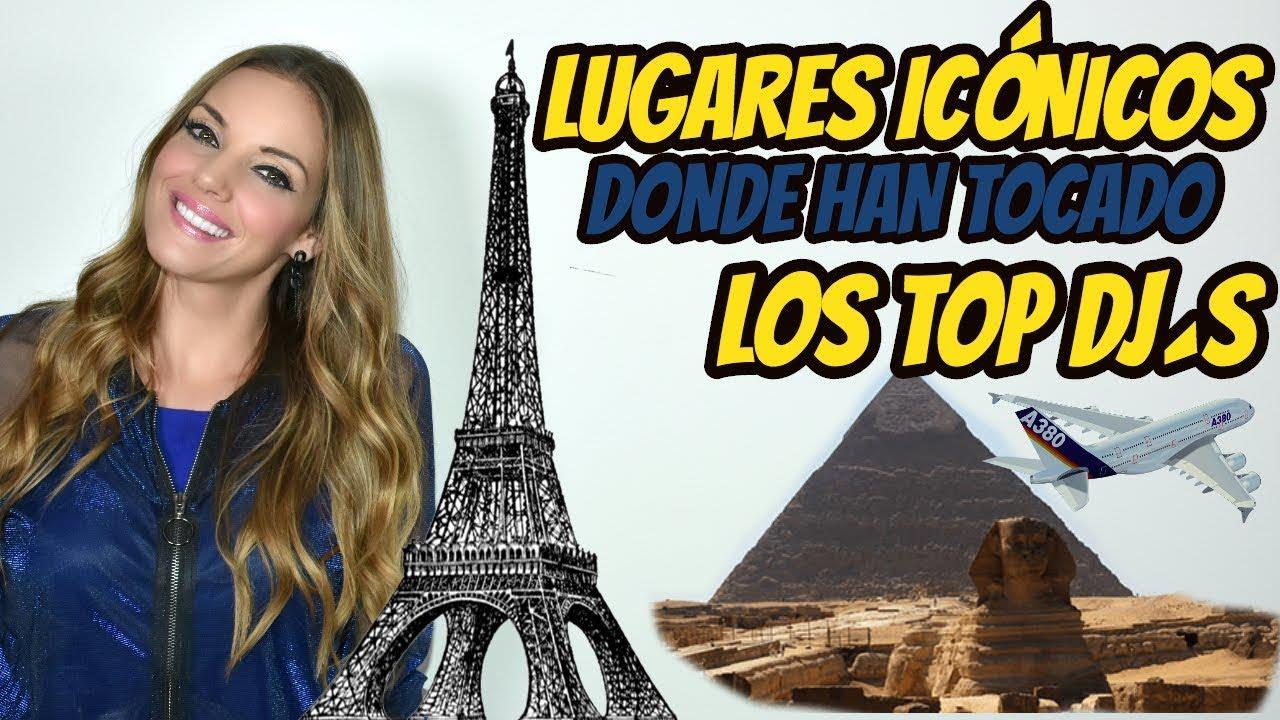 LOS LUGARES MÁS ICÓNICOS DONDE HAN TOCADO LOS DJ'S