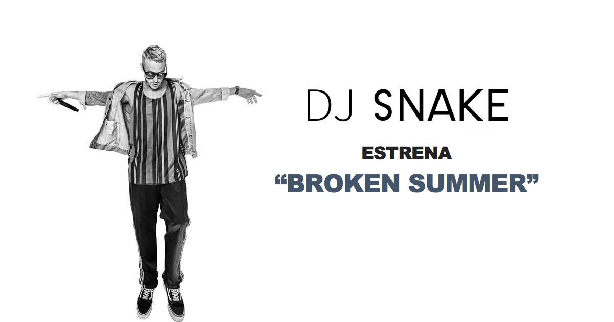 """DJ Snake estrena """"Broken Summer"""""""