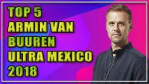 Top 5 Armin van Buuren Ultra México