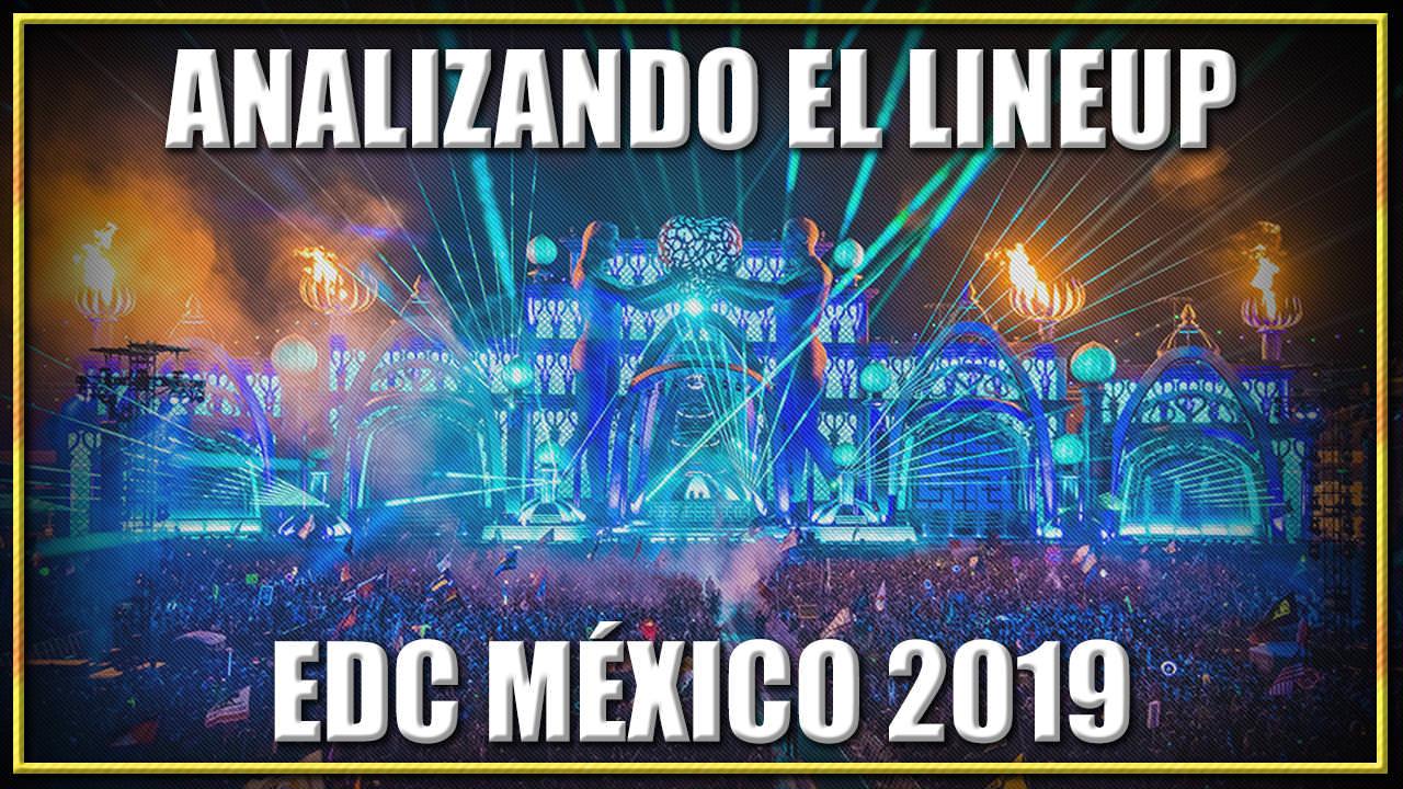 ANALIZANDO EL LINEUP DE EDC MEXICO 2019   5 MINUTE TUESDAY