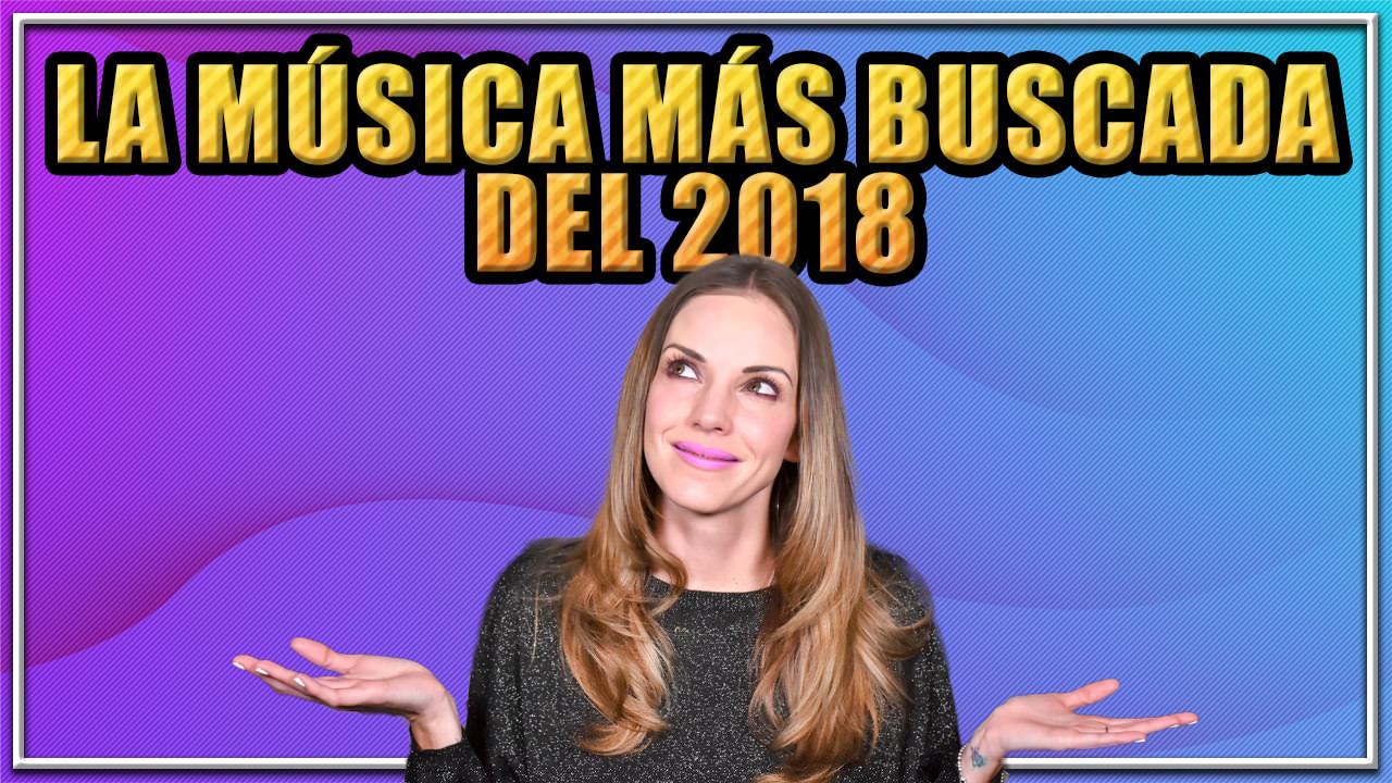 LA MÚSICA MÁS BUSCADA DEL 2018 | 5 MINUTE TUESDAY