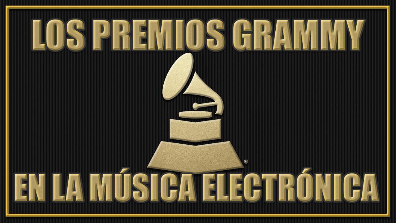 LOS GRAMMY EN LA MÚSICA ELECTRÓNICA