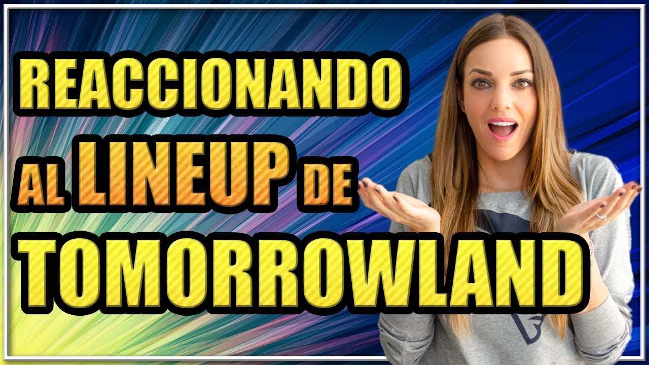 REACCIONANDO AL LINEUP DE TOMORROWLAND 2019
