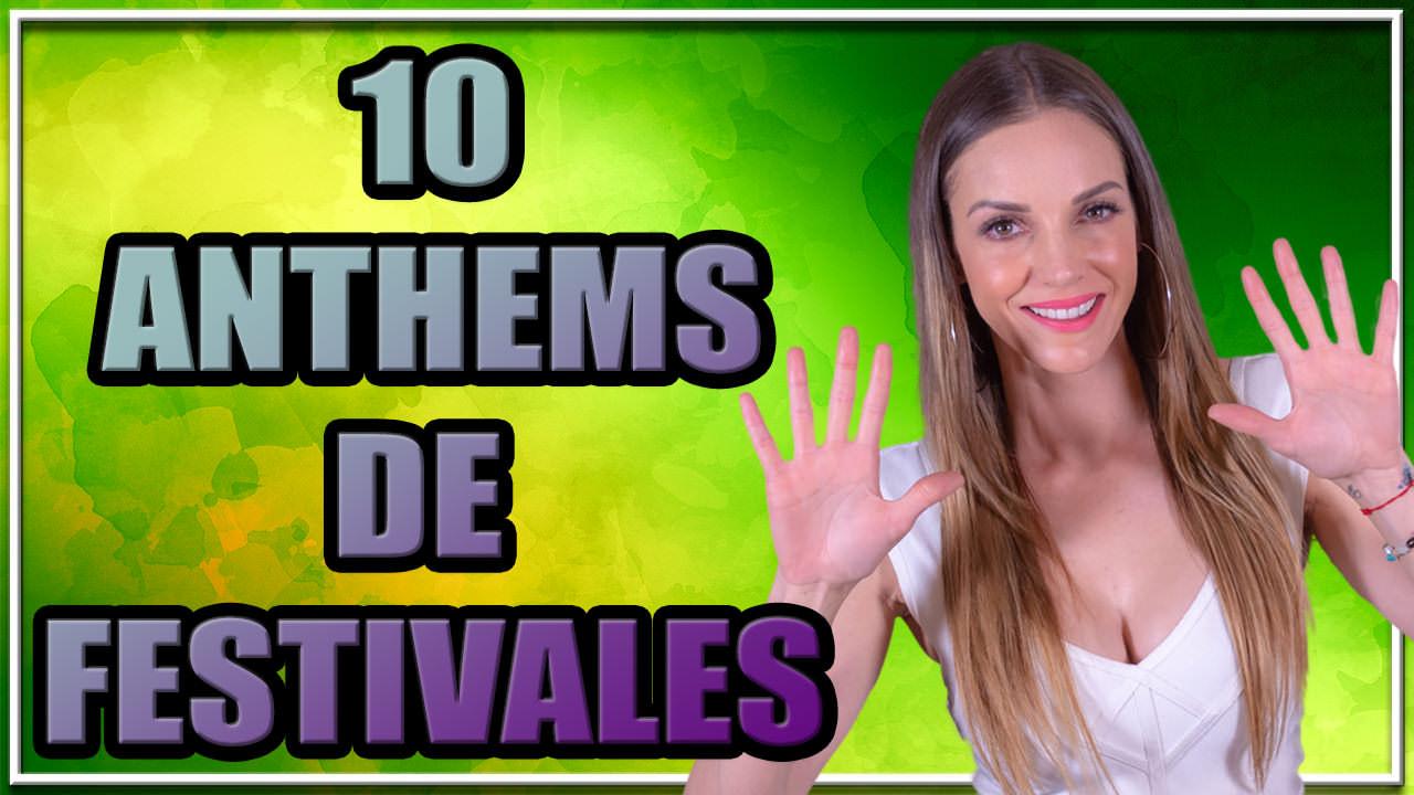 LOS MEJORES HIMNOS DE LOS FESTIVALES | TOP 10