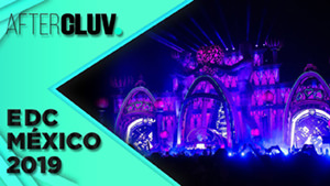 EDC MEXICO 2019 | AFTERCLUV