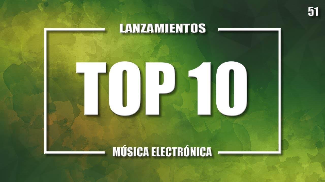 MÚSICA ELECTRÓNICA NUEVA 2019   TOP 10 (Vol.51)