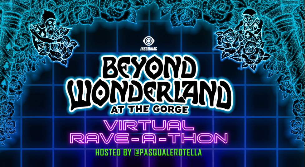 Beyond Wonderlan At The Gorge Virtual Rave-A-Thon