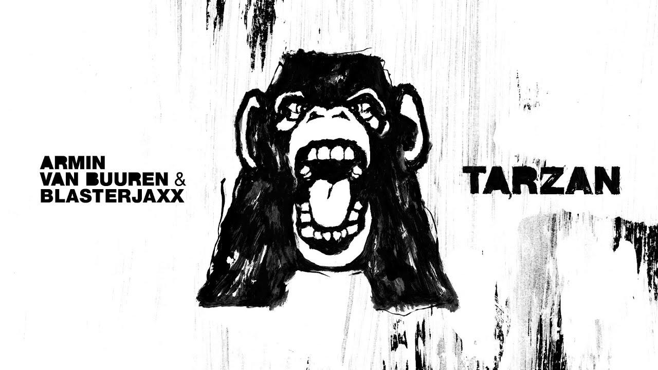 Armin van Buuren y Blasterjaxx lanzan Tarzan
